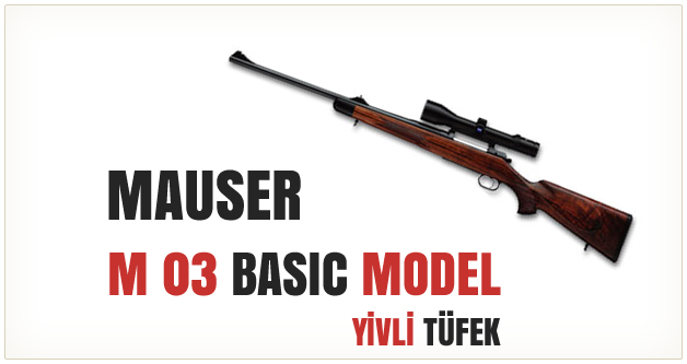 Mauser M03 Basic Model Yivli Tüfek